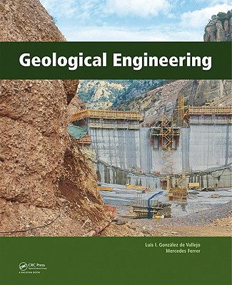 Geological Engineering By Gonzalez De Vallejo, Luis (EDT)