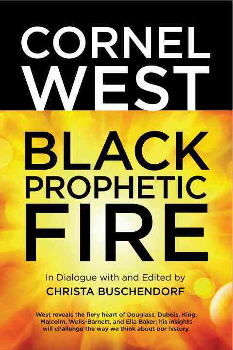 Black Prophetic Fire By West, Cornel/ Buschendorf, Christa