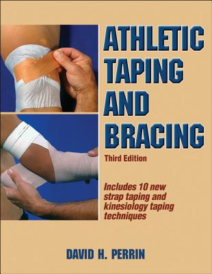 Athletic Taping And Bracing By Perrin, David H.